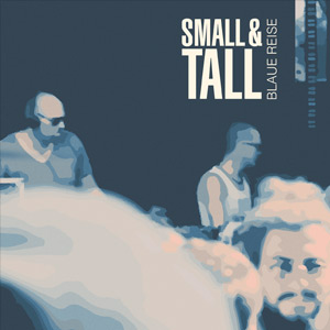 Small & Tall - Blaue Reise