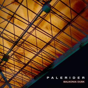 Palerider - Balkonia Dusk