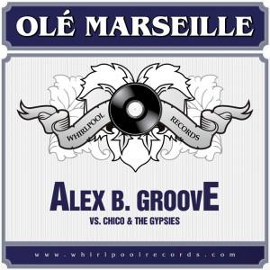 Alex B. Groove - Olé Marseille